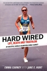 Hard Wired: Life, Death and Triathlon Cover Image