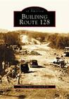 Building Route 128 Cover Image