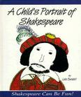 A Child's Portrait of Shakespeare (Shakespeare Can Be Fun!) Cover Image