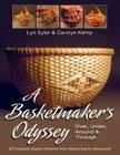 A Basketmaker's Odyssey: Over, Under, Around & Through: 24 Great Basket Patterns from Easy Beginner to More Challenging Advanced Cover Image