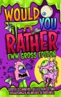 Would You Rather - EWW GROSS Edition Cover Image