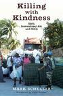Killing with Kindness: Haiti, International Aid, and Ngos Cover Image