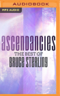 Ascendancies: The Best of Bruce Sterling Cover Image