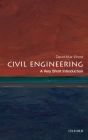 Civil Engineering: A Very Short Introduction (Very Short Introductions) Cover Image