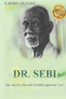 Dr. Sebi: The Alkaline Diet with Dr Sebi's Approved Food. Cover Image