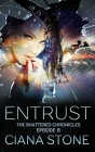 Entrust: Episode 8 of The Shattered Chronicles Cover Image