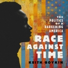 Race Against Time: The Politics of a Darkening America Cover Image
