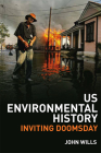 Us Environmental History: Inviting Doomsday Cover Image