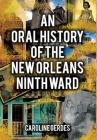 An Oral History of the New Orleans Ninth Ward Cover Image