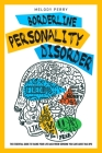 Borderline Personality Disorders: The Essential Guide to Take Your Life Back When Someone You Care About Has BPD Cover Image