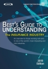 Understanding the Insurance Industry - 2019 Edition: An overview for those working with and in one of the world's most interesting and vital industrie Cover Image