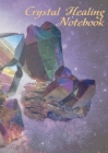 Crystal Healing Notebook Cover Image