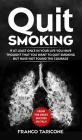 Quit Smoking: If at least once in your life you have thought that you want to quit smoking but have not found the courage Cover Image