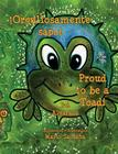 Orgullosamente Sapo * Proud to Be a Toad Cover Image