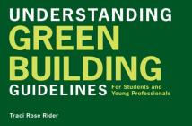 Understanding Green Building Guidelines: For Students and Young Professionals Cover Image
