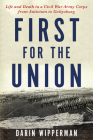 First for the Union: Life and Death in a Civil War Army Corps from Antietam to Gettysburg Cover Image