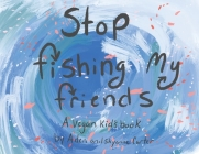 Stop Fishing My Friends Cover Image