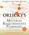 Orlicky's Material Requirements Planning, Third Edition Cover Image