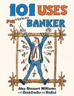101 Uses for a Useless Banker Cover Image