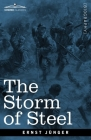 The Storm of Steel: From the Diary of a German Storm-Troop Officer on the Western Front Cover Image