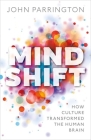 Mind Shift: How Culture Transformed the Human Brain Cover Image