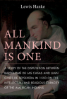 All Mankind is One: A Study of the Disputation Between Bartolomé de Las Casas and Juan Ginés de Sepúlveda in 1550 on the Intellectual and Religious Capacity of the American Indian Cover Image
