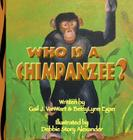 Who is a Chimpanzee?: From Africa to California Cover Image