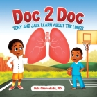 Doc 2 Doc: Tony and Jace Learn About The Lungs Cover Image