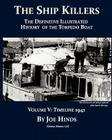 The Definitive Illustrated History of the Torpedo Boat, Volume V: 1941 (The Ship Killers) Cover Image
