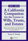 A California Companion for the Course in Wills, Trusts, and Estates: Selected Cases and Statutes Including All Statutes Required for the California Ba (Supplements) Cover Image