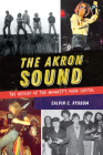 The Akron Sound: The Heyday of the Midwest's Punk Capital Cover Image