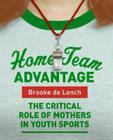 Home Team Advantage: The Critical Role of Mothers in Youth Sports Cover Image