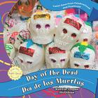 Day of the Dead/Dia de Los Muertos (Latin American Celebrations and Festivals) Cover Image