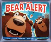 Breaking News: Bear Alert (Junior Library Guild Selection) Cover Image