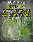 Haunted Battlefields and Cemeteries (Yikes! It's Haunted) Cover Image