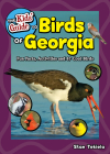 The Kids' Guide to Birds of Georgia: Fun Facts, Activities and 87 Cool Birds (Birding Children's Books) Cover Image