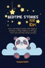 Bedtime Stories for Kids: Easy and Simple Stories with Magical Animals to Help Children of All Ages Feel Calm and Fall Asleep Quickly Cover Image