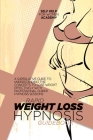 Rapid Weight Loss Hypnosis Guidebook: A Superlative Guide To Understanding The Concepts To Lose Weight Effectively With Professional Guided Hypnosis S Cover Image