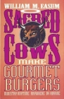 Sacred Cows Make Gourmet Burgers: Ministry Anytime, Anywhere, by Anyone Cover Image
