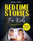 Bedtime Stories for Kids (4 Books in 1): Bedtime tales for kids with values that can hold their imaginations open! Cover Image