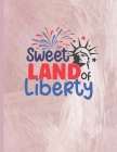 Sweet Land Of Liberty: 2022-2026 Monthly Planner 5 Years-Dream It, Believe It, Achieve It Five Year Monthly Planner With Goals - Us Holidays Cover Image