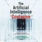The Artificial Intelligence Contagion Lib/E: Can Democracy Withstand the Imminent Transformation of Work, Wealth, and the Social Order? Cover Image