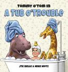 Tommy O'Tom in a Tub O'Trouble Cover Image