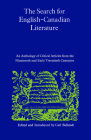 The Search for English-Canadian Literature: An Anthology of Critical Articles from the Nineteenth and Early Twentieth Centuries (Heritage) Cover Image