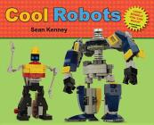Cool Robots (Sean Kenney's Cool Creations) Cover Image