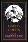 CeeLo Green Adult Coloring Book: Color Out Your Stress with Creative Designs Cover Image