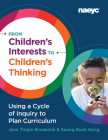 From Children's Interests to Children's Thinking: Using a Cycle of Inquiry to Plan Curriculum Cover Image