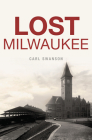 Lost Milwaukee Cover Image