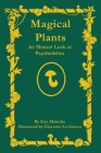 Magical Plants: An Honest Look at Psychedelics Cover Image