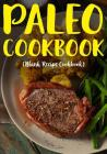 Paleo Cookbook: Blank Recipe Cookbook, 7 X 10, 100 Blank Recipe Pages Cover Image